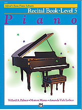 Alfred\'s Basic Piano Course: Recital Book 5